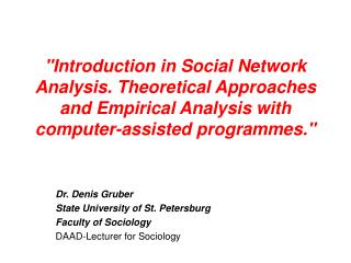 """Introduction in Social Network Analysis. Theoretical Approaches and Empirical Analysis with computer-assisted prog"