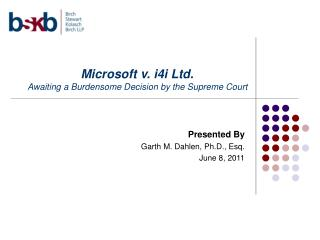 Microsoft v. i4i Ltd. Awaiting a Burdensome Decision by the Supreme Court