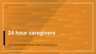 Increased need for caregiver services in the Los Angeles