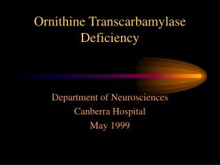 Ornithine Transcarbamylase Deficiency