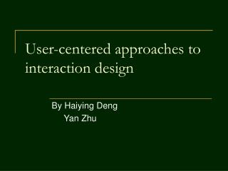 User-centered approaches to interaction design