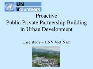 Proactive Public Private Partnership Building  in Urban Development