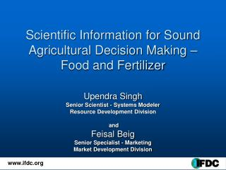 Scientific Information for Sound Agricultural Decision Making � Food and Fertilizer