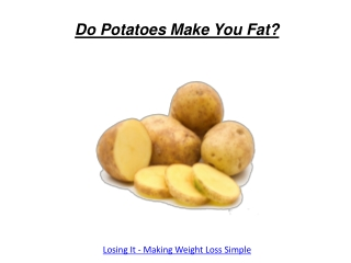 Do Potatoes Make You Fat?