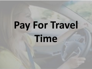 Pay for Travel Time