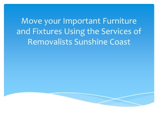 Services of Removalists Sunshine Coast