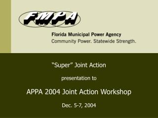 Super  Joint Action   presentation to  APPA 2004 Joint Action Workshop  Dec. 5-7, 2004