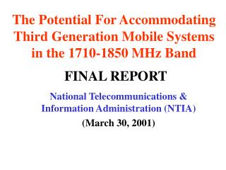 The Potential For Accommodating Third Generation Mobile Systems in the 1710-1850 MHz Band