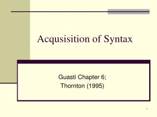 Acqusisition of Syntax