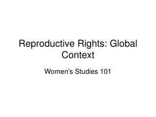 Reproductive Rights: Global Context