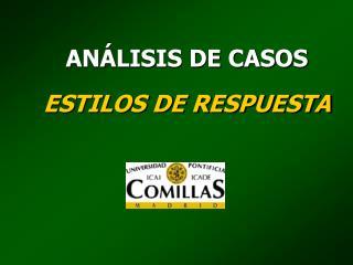 ANÁLISIS DE CASOS ESTILOS DE RESPUESTA