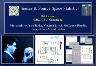 Sensor & Source Space Statistics Rik Henson (MRC CBU, Cambridge)