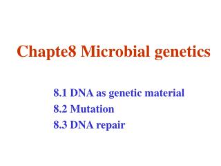 Chapte8 Microbial genetics