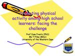Promoting physical activity among high school learners: facing the challenge
