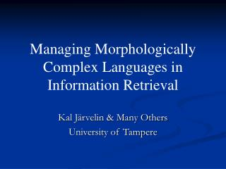 Managing Morphologically Complex Languages in Information Retrieval