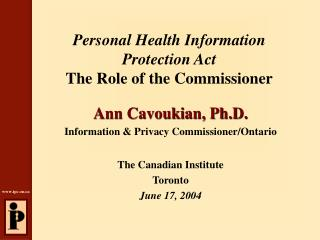 Personal Health Information Protection Act The Role of the Commissioner