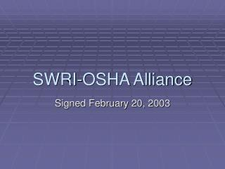 SWRI-OSHA Alliance