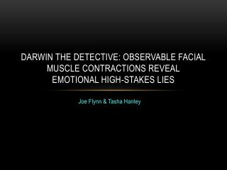 Darwin the detective: Observable facial muscle contractions reveal emotional high-stakes lies