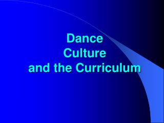 Dance  Culture  and the Curriculum