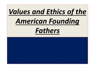 Values and Ethics of the American Founding Fathers