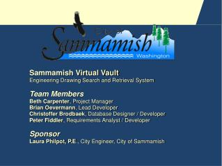 Sammamish Virtual Vault Engineering Drawing Search and Retrieval System   Team Members Beth Carpenter, Project Manager B