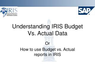 Understanding IRIS Budget Vs. Actual Data
