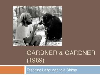 Gardner & Gardner (1969)
