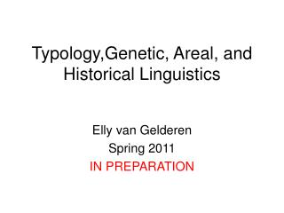 Typology,Genetic, Areal, and Historical Linguistics