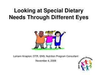 Looking at Special Dietary Needs Through Different Eyes