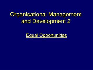 Organisational Management and Development 2