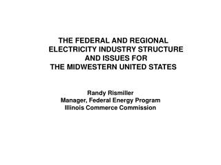 THE FEDERAL AND REGIONAL ELECTRICITY INDUSTRY STRUCTURE AND ISSUES FOR  THE MIDWESTERN UNITED STATES