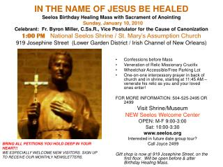 IN THE NAME OF JESUS BE HEALED  Seelos Birthday Healing Mass with Sacrament of Anointing     Sunday, January 10, 2010  C