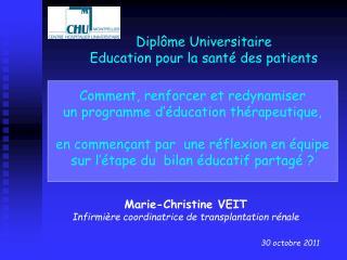 Marie-Christine VEIT Infirmière coordinatrice de transplantation rénale