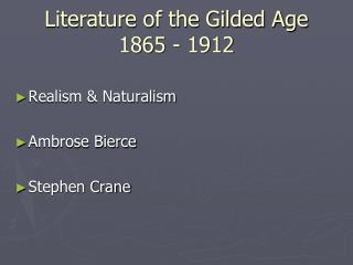Literature of the Gilded Age 1865 - 1912