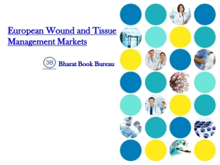 European Wound and Tissue Management Markets