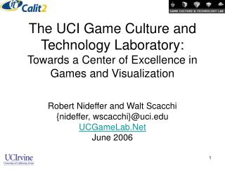 The UCI Game Culture and Technology Laboratory: Towards a Center of Excellence in Games and Visualization
