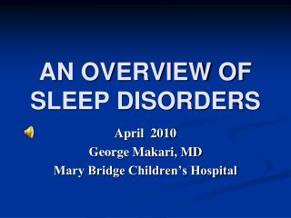 AN OVERVIEW OF SLEEP DISORDERS