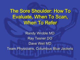 The Sore Shoulder: How To Evaluate, When To Scan, When To Refer