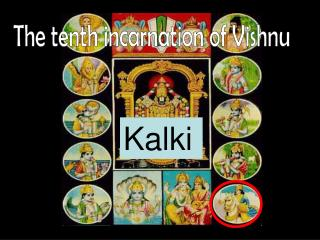 The tenth incarnation of Vishnu