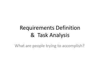 Requirements Definition  &  Task Analysis