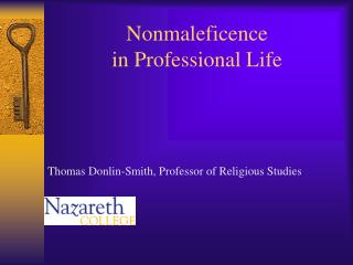 Nonmaleficence in Professional Life