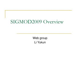 SIGMOD2009 Overview