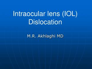 Intraocular lens (IOL) Dislocation