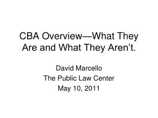 CBA Overview—What They Are and What They Aren't.