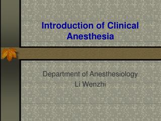 Introduction of Clinical Anesthesia