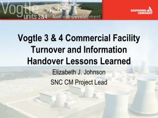 Vogtle 3 & 4 Commercial Facility Turnover and Information Handover Lessons Learned