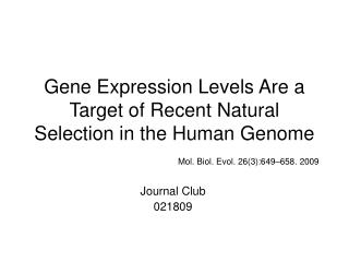 Gene Expression Levels Are a Target of Recent Natural Selection in the Human Genome