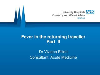Fever in the returning traveller  Part  II