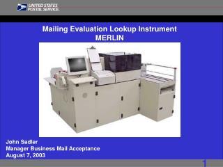 Mailing Evaluation Lookup Instrument MERLIN
