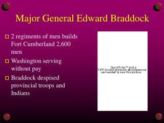 Major General Edward Braddock